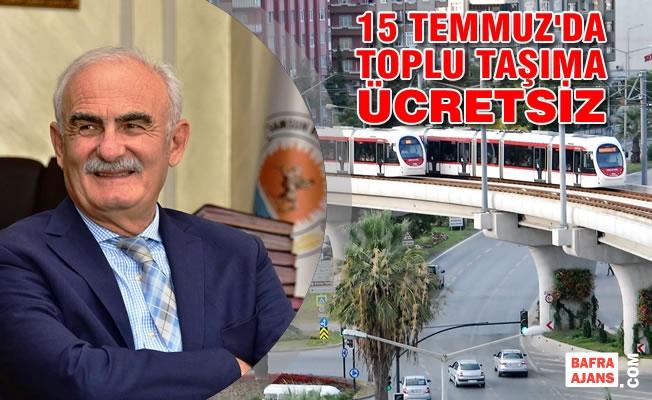 Samsun'da 15 Temmuz'da Toplu Taşıma Ücretsiz