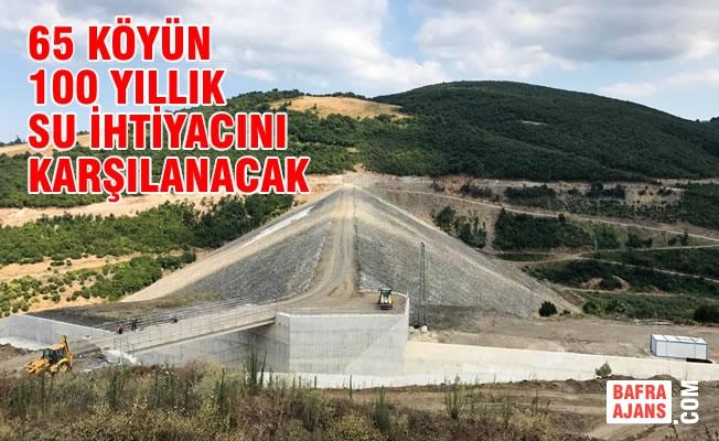 19 Mayıs Dağköy Barajı 100 Yıllık Su İhtiyacını Karşılayacak