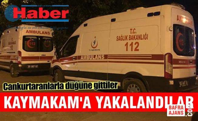 Ambulanslarla Düğüne Gittiler! Kaymakama Yakalandılar