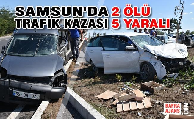 Samsun'da Kamyonetle Otomobil Çarpıştı: 2 Ölü, 5 Yaralı