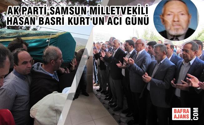 AK Parti Samsun Milletvekili Kurt'un Acı Günü