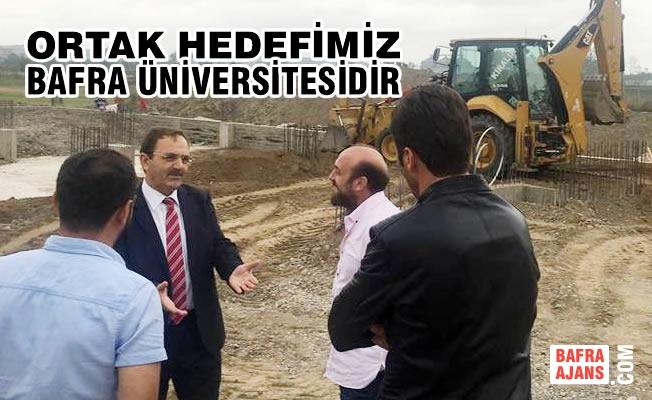 """Başkan Şahin; """"Ortak Hedefimiz Bafra Üniversitesidir"""""""