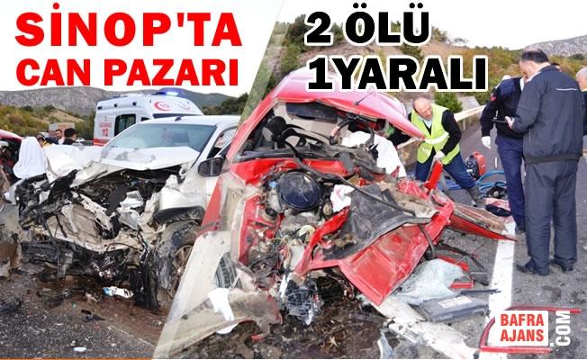 Sinop'ta Otomobille Kamyonet Çarpıştı: 2 Ölü, 1 Yaralı