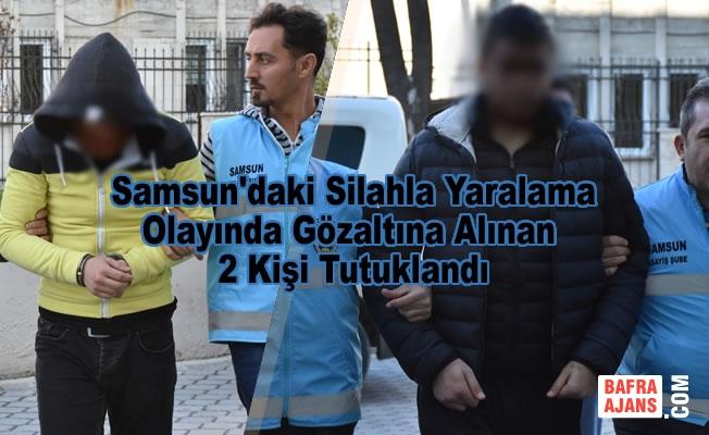 Samsun'daki silahla yaralama olayında 2 kişi tutuklandı