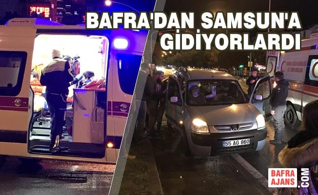 Bafra'dan Samsun'a Giden Aile Kaza Yaptı: 4 yaralı
