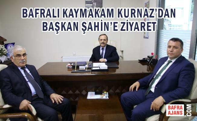 Bafralı Kaymakam Kurnaz'dan Başkan Şahin'e Ziyaret