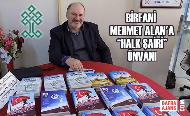 """Bafralı Şair Birfani Mehmet Alan'a """"Halk Şairi"""" Ünvanı"""