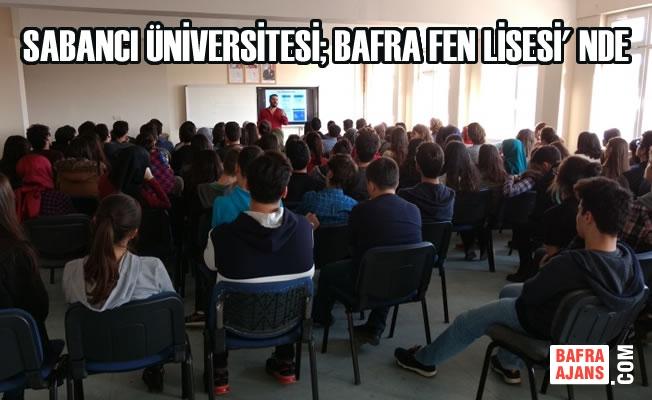 Sabancı Üniversitesi; Bafra Fen Lisesi' Nde
