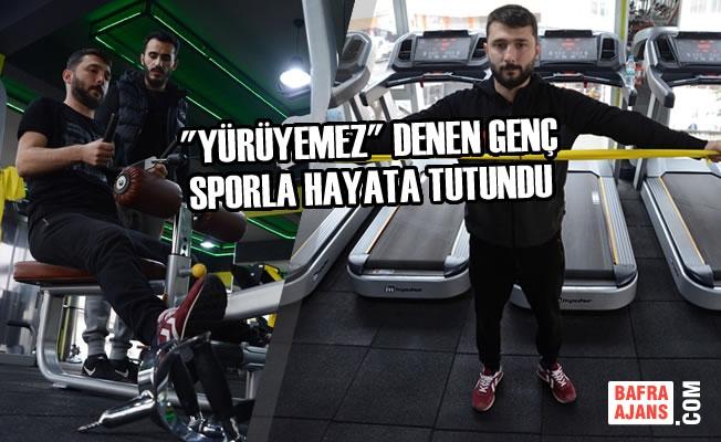 """""""Yürüyemez"""" Denen Genç Sporla Hayata Tutundu"""