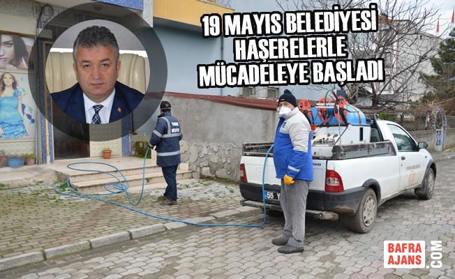 19 Mayıs Belediyesi Haşerelerle Mücadeleye Başladı