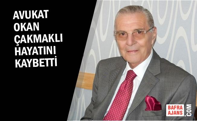 Avukat Okan Çakmaklı Hayatını Kaybetti