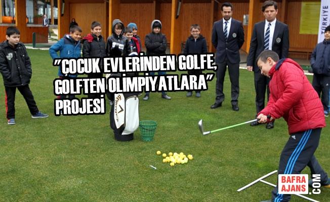 """""""Çocuk Evlerinden Golfe, Golften Olimpiyatlara"""" Projesi"""