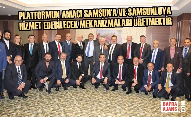 Platform; Samsun'a Hizmet Edebilecek Mekanizmaları Üretecek