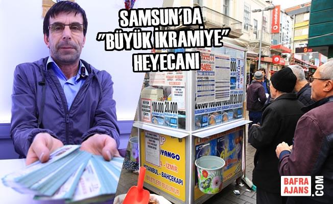 """Samsun'da """"Büyük İkramiye"""" Heyecanı"""