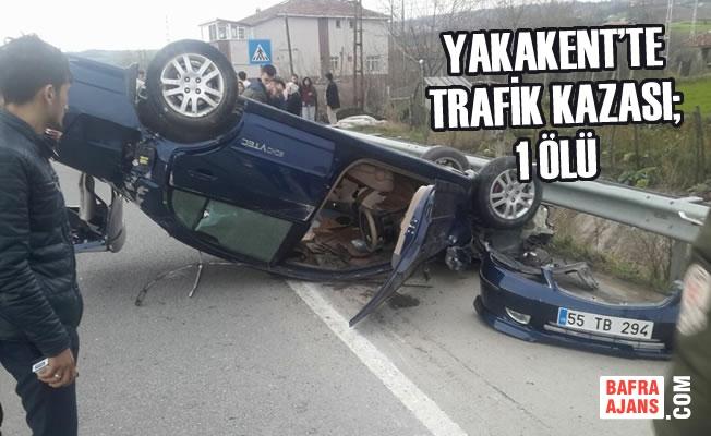 Yakakent'te Trafik Kazası; 1 Ölü