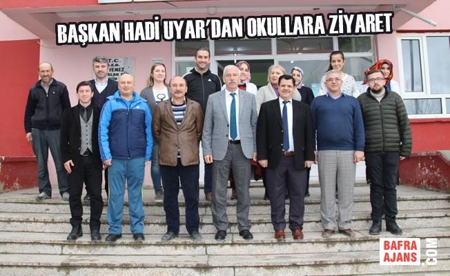 Başkan Hadi Uyar'dan Okullara Ziyaret