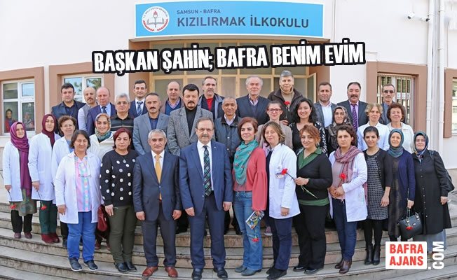"""Başkan Şahin; """"Bafra Benim Evim"""""""