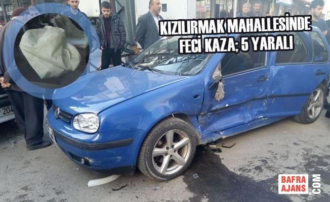 Kızılırmak Mahallesinde Feci Kaza; 5 Yaralı