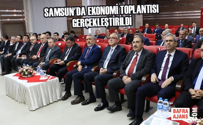 Samsun'da Ekonomi Toplantısı Gerçekleştirildi