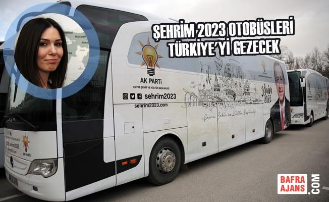 Şehrim 2023 Otobüsleri Türkiye'yi Gezecek