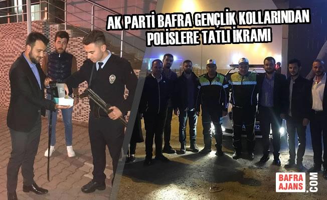 AK Parti Bafra Gençlik Kollarından Polislere Tatlı İkramı