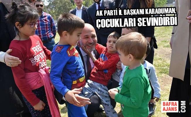 AK Parti İl Başkanı Karaduman, Çocukları Sevindirdi