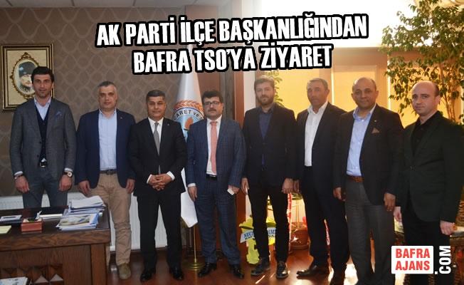 AK Parti İlçe Başkanlığından Bafra TSO'ya Ziyaret