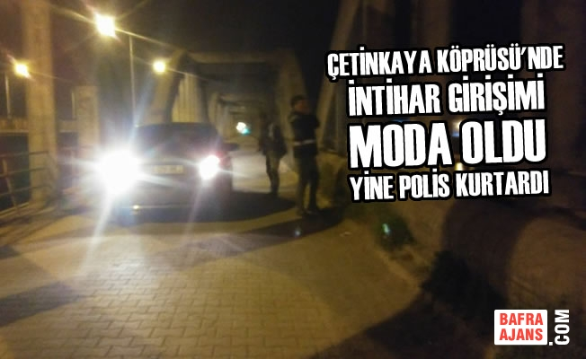 Çetinkaya Köprüsü İntihar Girişimi Moda Oldu Yine Polis Kurtardı