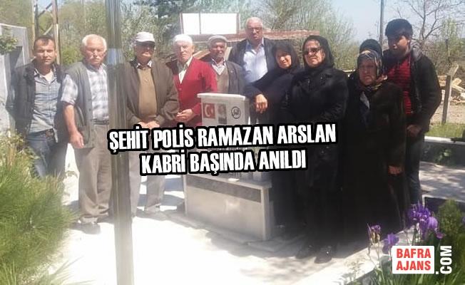 Şehit Polis Ramazan Arslan Kabri Başında Anıldı