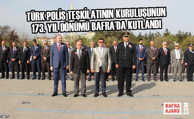Türk Polis Teşkilatının Kuruluşunun 173. Yıl Dönümü Bafra'da Kutlandı