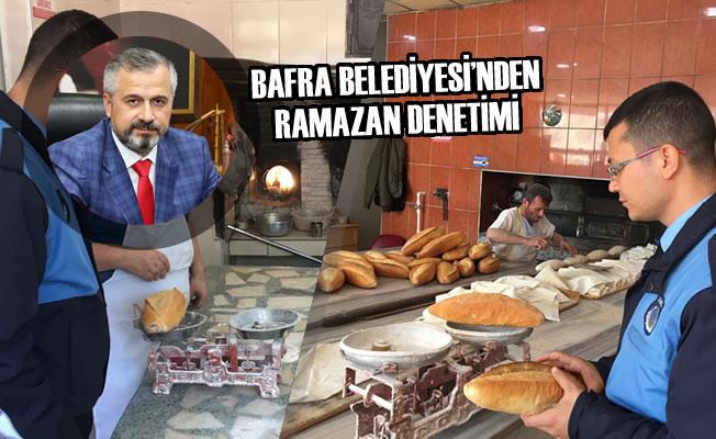 Bafra Belediyesi'nden Ramazan Denetimi