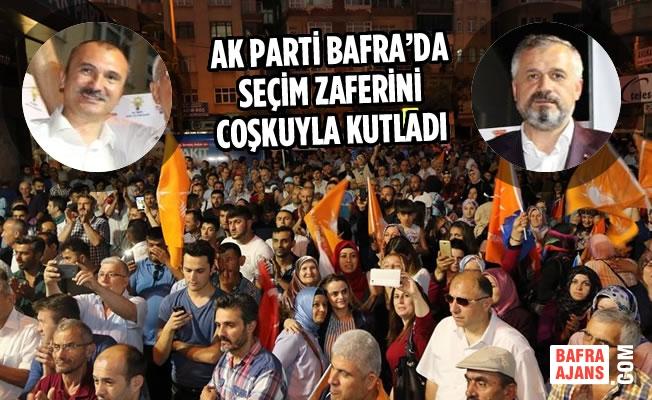 AK Parti Bafra'da Seçim Zaferini Coşkuyla Kutladı