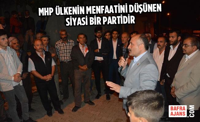 MHP Ülkenin Menfaatini Düşünen Siyasi Bir Partidir