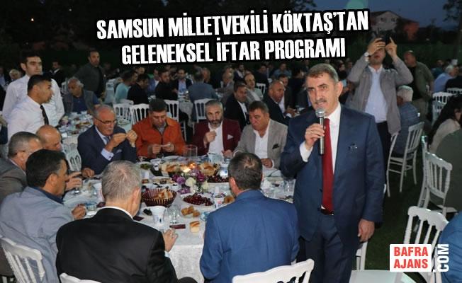 Samsun Milletvekili Köktaş'tan Geleneksel İftar Programı