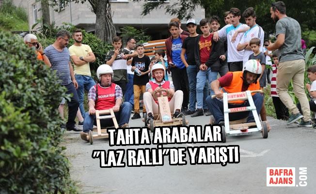 """Tahta arabalar """"Laz Ralli""""de yarıştı"""