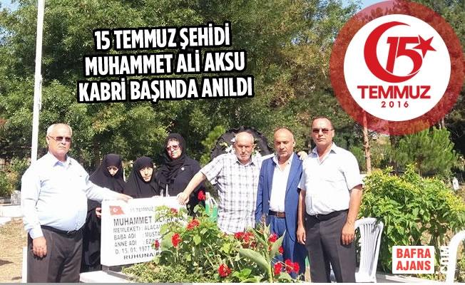 15 Temmuz Şehidi Muhammet Ali Aksu Kabri Başında Anıldı