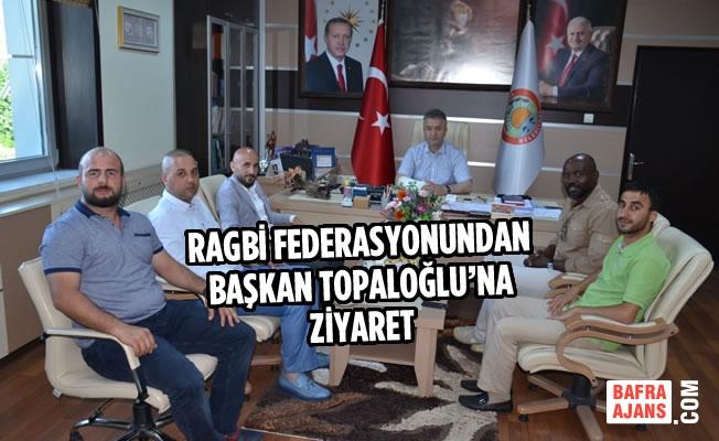 Ragbi Federasyonundan Başkan Topaloğlu'na Ziyaret