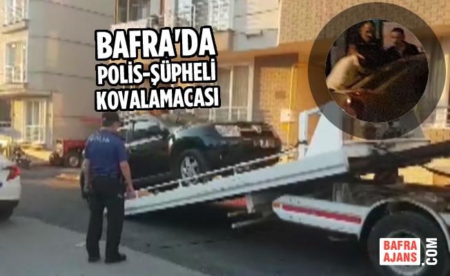 Bafra'da Polis-Şüpheli Kovalamacası