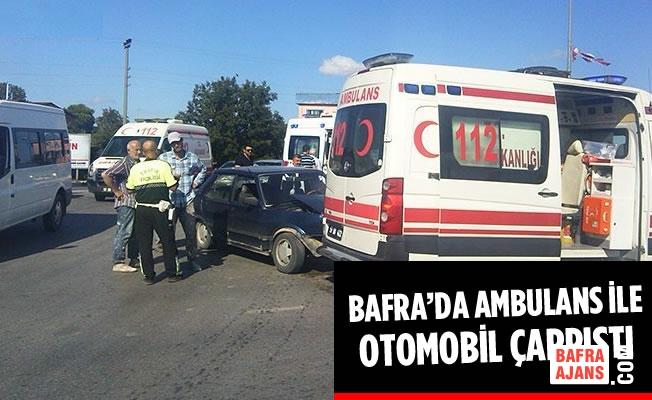 Bafra'da Ambulans İle Otomobil Çarpıştı