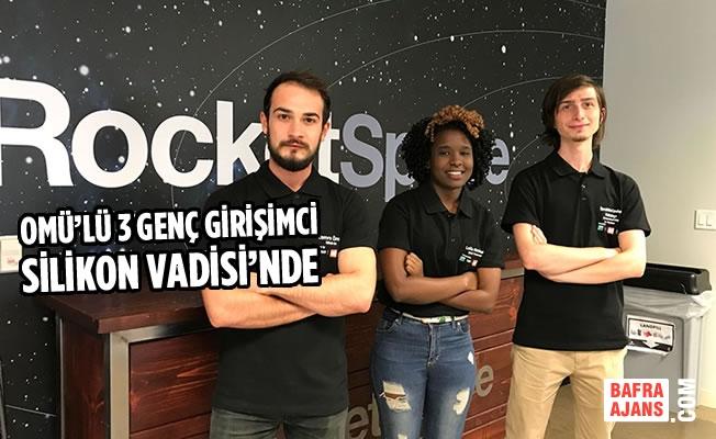 OMÜ'lü 3 Genç Girişimci Silikon Vadisi'nde