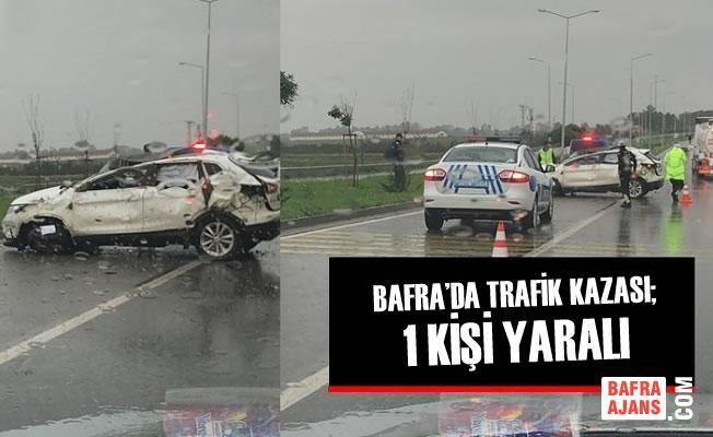Bafra'da Trafik Kazası; 1 Kişi Yaralı