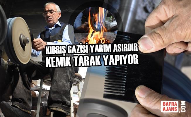 Kıbrıs Gazisi Yarım Asırdır Kemik Tarak Yapıyor