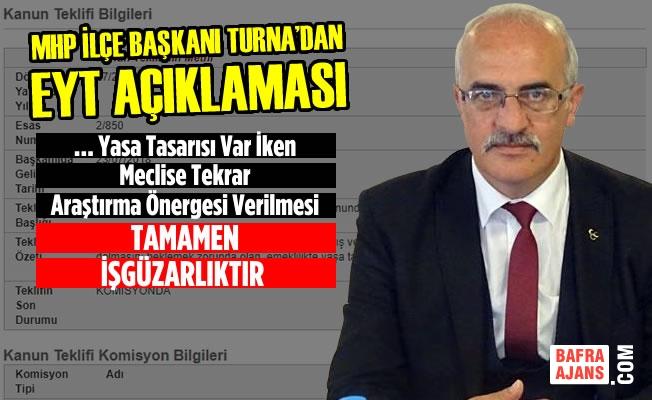 MHP Bafra İlçe Başkanı Turna'dan EYT Açıklaması