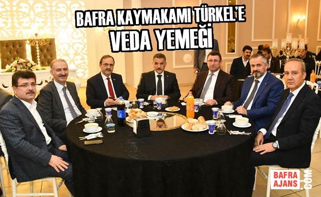 Bafra Kaymakamı Türkel'e Veda Yemeği