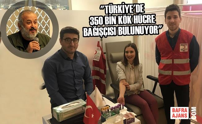 """""""Türkiye'de 350 Bin Kök Hücre Bağışçısı Bulunuyor"""""""