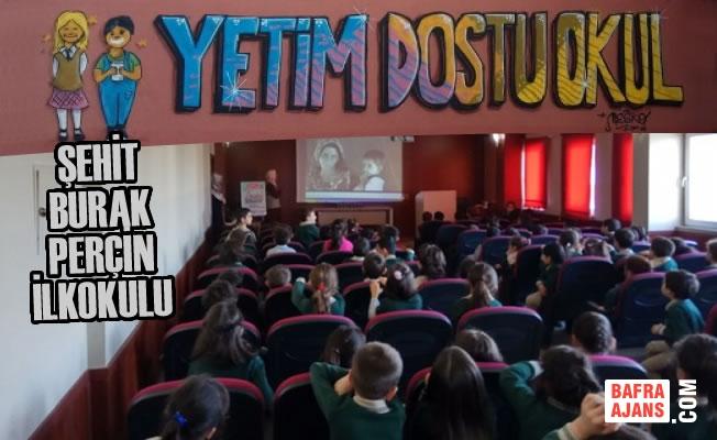Şehit Burak Perçin İlkokulu Yetim Dostu Okul