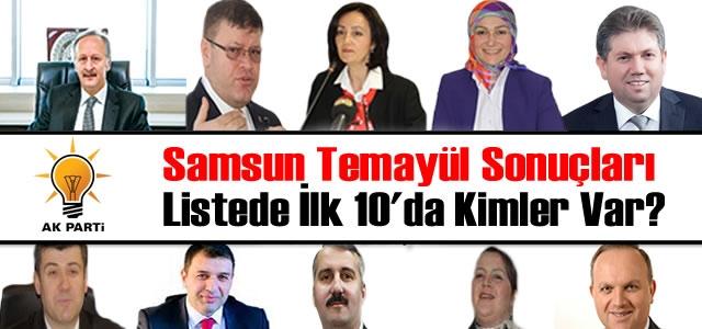 AK Parti Samsun Teşkilat Temayül Sonuçları!