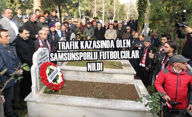 Trafik Kazasında Ölen Samsunsporlu Futbolcular Anıldı
