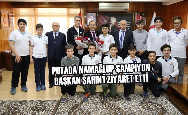 Potada Namağlup Şampiyon Başkan Şahin'i Ziyaret Etti