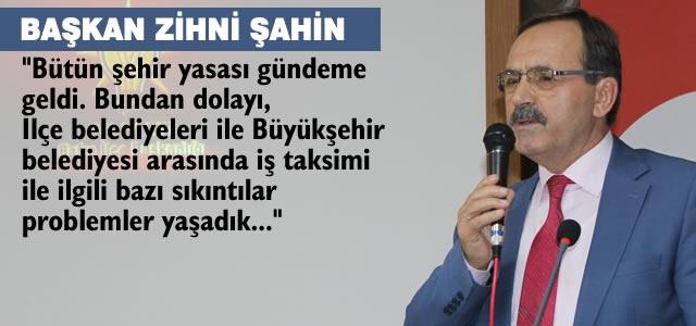 Başkan Şahin; 'Ekonomik Olarak Gelir Kaybımız Var'